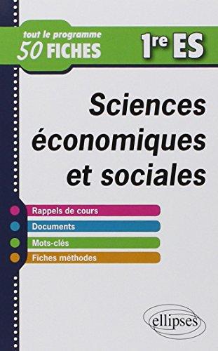 Sciences conomiques et Sociales Premires ES en 50 Fiches