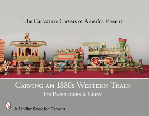 Carving An 1880s Western Train Its Passengers Crew