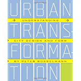 Urban Transformation: Understanding City Design and Form
