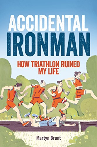 Accidental Ironman: How Triathlon Ruined My Life (English Edition)