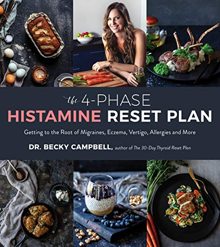 The 4-Phase Histamine Reset Plan: Getting to the Root of Migraines, Eczema, Vertigo, Allergies and More (English Edition)