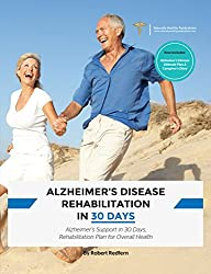 Alzheimer's Disease Rehabilitation in 30 Days (English Edition)