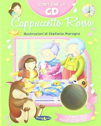 Cappuccetto Rosso. Ediz. illustrata. Con CD Audio