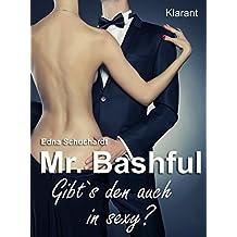 Mr. Bashful. Turbulenter, witziger Liebesroman - Liebe, Sex und Leidenschaft...