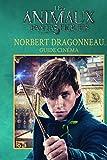 Les animaux fantatistiques - Norbert Dragonneau (Guide cinéma)
