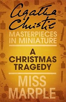 A Christmas Tragedy: A Miss Marple Short Story von [Christie, Agatha]