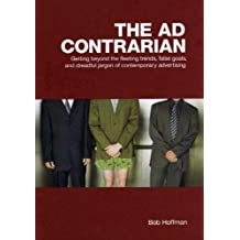 The Ad Contrarian by Bob Hoffman (2007-12-24)