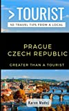 Greater Than a Tourist-Prague Czech Republic: 50 Travel Tips from a Local [Idioma Inglés]