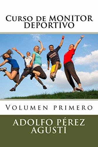 Curso MONITOR DEPORTIVO: Volumen primero Cursos formativos