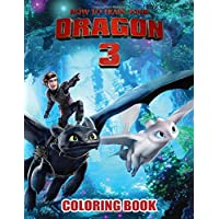 How To Train Your Dragon 3 Coloring Book: Exclusive illustrations For Kids