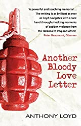 Another Bloody Love Letter by Anthony Loyd (2007) Paperback