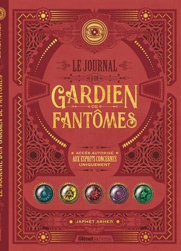 Le Journal d'un Gardien de fantômes: En réalité augmentée par Japhet Asher