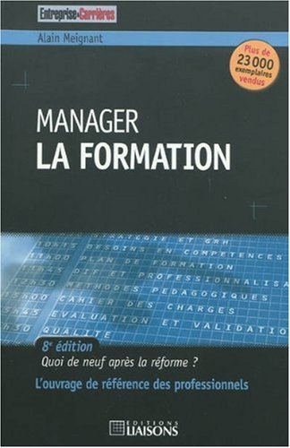 Manager la formation : Quoi de neuf après la réforme ? par Alain Meignant