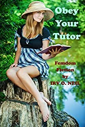 OBEY YOUR TUTOR (The Irv O. Neil Erotic Library Book 19)