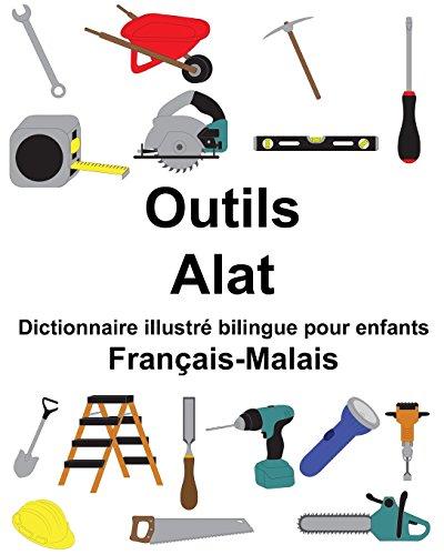 Français-Malais Outils/Alat Dictionnaire illustré bilingue pour enfants (FreeBilingualBooks.com)