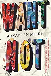 BY Miles, Jonathan ( Author ) [ WANT NOT ] May-2014 [ Paperback ]