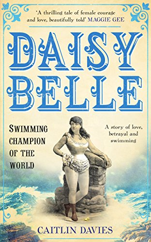 Daisy Belle: Swimming Champion Of The World by [Davies, Caitlin]