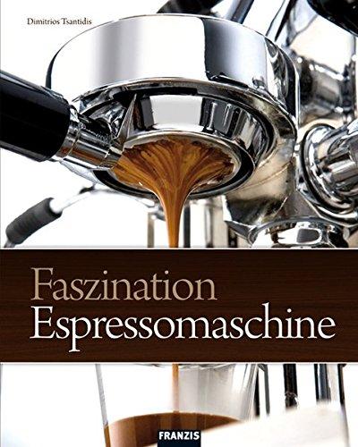 Preisvergleich Produktbild Faszination Espressomaschine