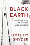 Black Earth: The Holocaust as History and Warning