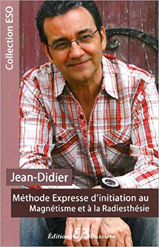 Méthode expresse d'initiation au magnétisme et à la radiesthésie par Jean-Didier