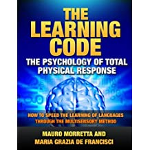 The Learning Code: How to Speed the Learning of Languages through the Multisensory Method (English Edition)