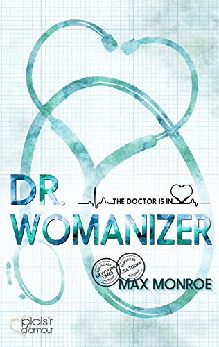 The Doctor Is In!: Dr. Womanizer von [Monroe, Max]