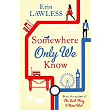 Somewhere Only We Know: The bestselling laugh out loud rom com!