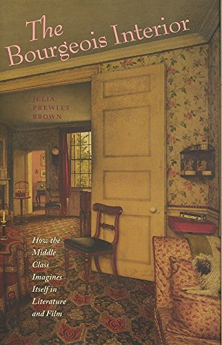 [The Bourgeois Interior: How the Middle Class Imagines Itself in Literature and Film] (By: Julia Prewitt Brown) [published: July, 2008]