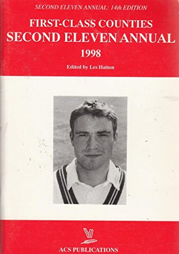 First Class Counties Second Eleven Annual 1998 por Les Hatton