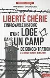 Liberté chérie, l'incroyable histoire d'une loge dans un camp de concentration