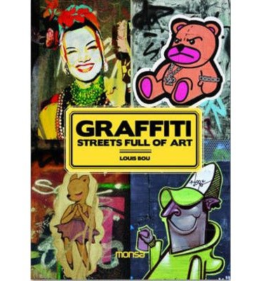 [(Graffiti: Streets Full of Art )] [Author: Louis Bou] [Feb-2011] par Louis Bou