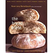 [{ The Bread Bible the Bread Bible[ THE BREAD BIBLE THE BREAD BIBLE ] By Beranbaum, Rose Levy ( Author )Oct-01-2003 Hardcover By Beranbaum, Rose Levy ( Author ) Oct - 17- 2003 ( Hardcover ) } ]