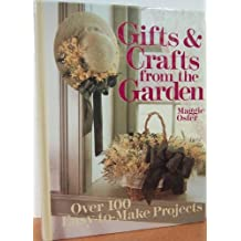Gifts and Crafts from the Garden: Over 100 Easy-To-Make Projects