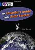 The Traveller's Guide To The Solar System: Band 16/Sapphire (Collins Big Cat)