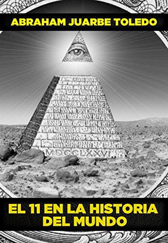 El 11 En La Historia Del Mundo: Sectas Secretas y el Nuevo Orden Mundial por Abram