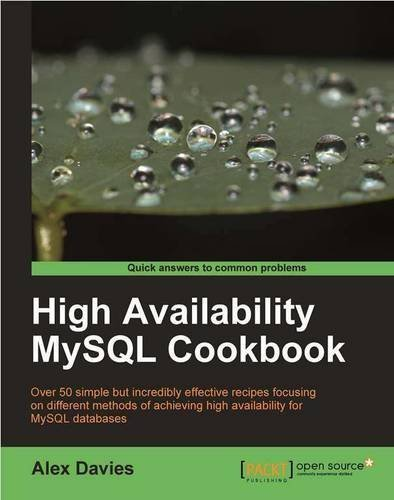 High Availability MySQL Cookbook by Davies, Alex (2010) Paperback