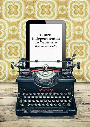 Autores independientes: La llegada de la Revolución Indie (Estudio de Dosdoce.com nº 2)