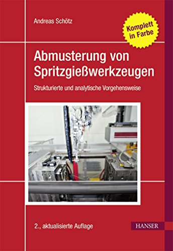 Abmusterung von Spritzgießwerkzeugen: Strukturierte und analytische Vorgehensweise