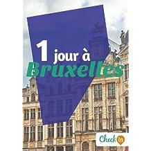 1 jour à Bruxelles: Des cartes, des bons plans et les itinéraires indispensables