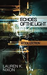 Echoes of the Light: A Collection