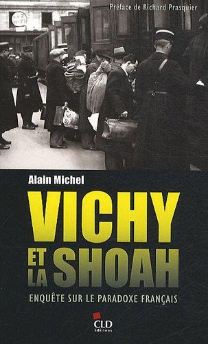 Vichy et la Shoah, enquête sur le paradoxe français