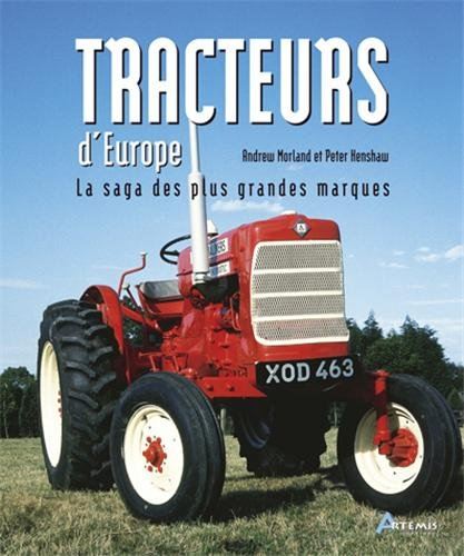 Tracteurs d'Europe : La saga des plus grandes marques