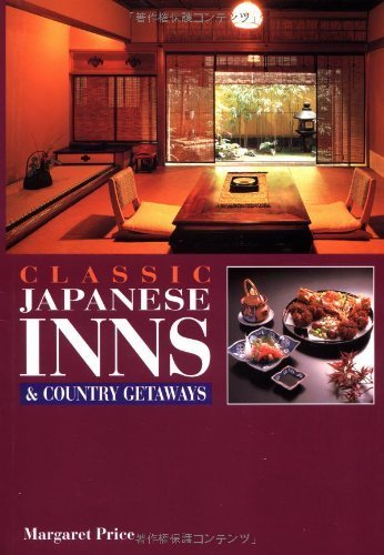 Classic Japanese Inns and Country Getaways by Margaret Price (1999-08-27)
