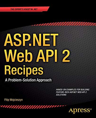 ASP.NET Web API 2 Recipes: A Problem-Solution Approach (Recipes Apress) - Asp-net-web-api