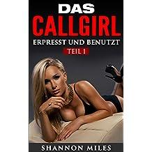 Das Callgirl 1: Erpresst und benutzt (Teil 1)
