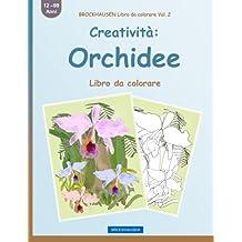 BROCKHAUSEN Libro da colorare Vol. 2 - Creatività: Orchidee: Libro da colorare