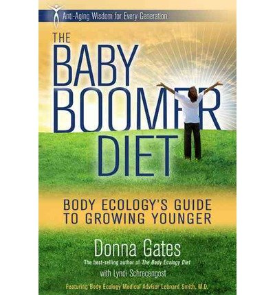 [ THE BODY ECOLOGY GUIDE TO GROWING YOUNGER: ANTI-AGING WISDOM FOR EVERY GENERATION (REVISED) ] BY Gates, Donna ( Author ) Jan - 2013 [ Paperback ]
