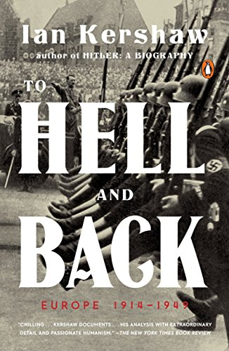 To Hell and Back: Europe 1914-1949 (Penguin History of Europe)