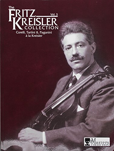 Fritz Kreisler Collection, Volume 3 (Fritz Kreisler Collection)