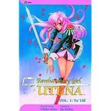 Revolutionary Girl Utena: To Till by Chiho Saito (2003-10-01)